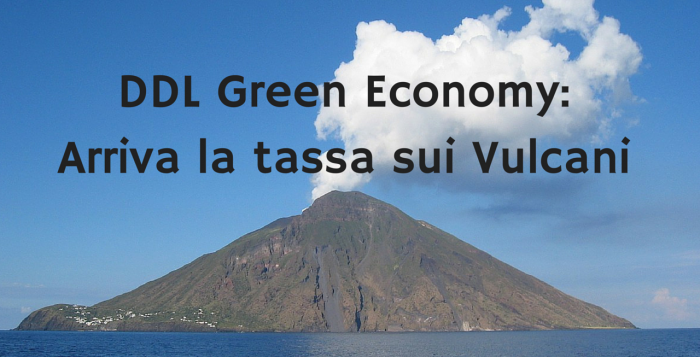 tassa vulcani ddl green economy